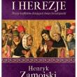 Schizmy i herezje autorstwa Henryka Zamojskiego